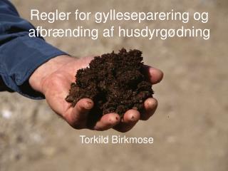 Regler for gylleseparering og afbrænding af husdyrgødning