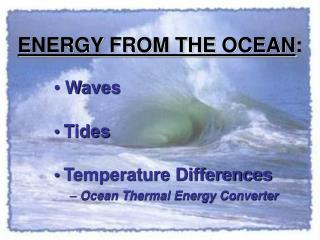 ENERGY FROM THE OCEAN: