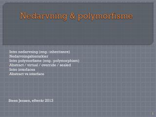 Nedarvning & polymorfisme