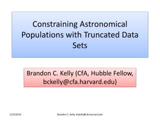 Constraining Astronomical Populations with Truncated Data Sets