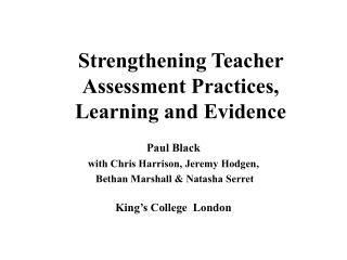 Strengthening Teacher Assessment Practices,  Learning and Evidence