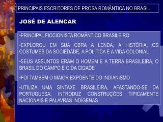 PRINCIPAIS ESCRITORES DE PROSA ROMÂNTICA NO BRASIL