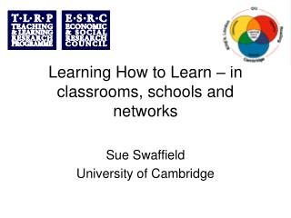 Learning How to Learn – in classrooms, schools and networks