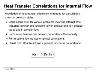 Heat Transfer Correlations for Internal Flow