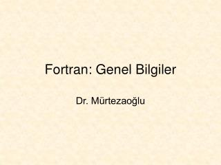 Fortran: Genel Bilgiler