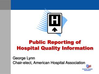 Public Reporting of  Hospital Quality Information George Lynn