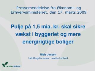 Pressemeddelelse fra Økonomi- og Erhvervsministeriet, den 17. marts 2009