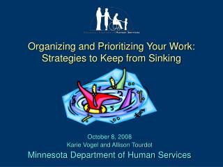 Organizing and Prioritizing Your Work: Strategies to Keep from Sinking