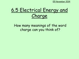 6.5 Electrical Energy and Charge