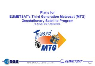 Plans for EUMETSAT�s Third Generation Meteosat (MTG) Geostationary Satellite Program