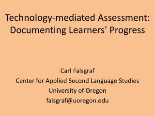 Technology-mediated Assessment: Documenting Learners' Progress
