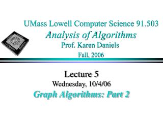 UMass Lowell Computer Science 91.503 Analysis of Algorithms Prof. Karen Daniels Fall, 2006
