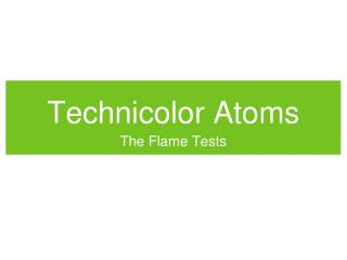 Technicolor Atoms