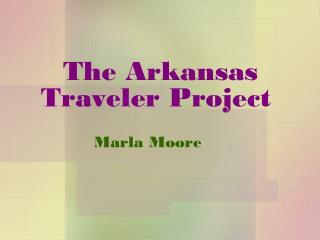 The Arkansas Traveler Project