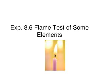 Exp. 8.6 Flame Test of Some Elements