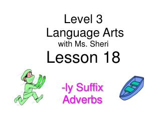 Level 3  Language Arts with  Ms. Sheri Lesson 18