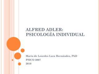 ALFRED ADLER: PSICOLOGÍA INDIVIDUAL