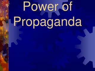 Power of Propaganda