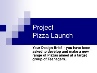 Project  Pizza Launch