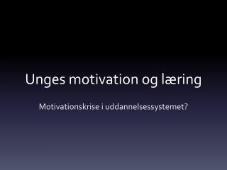 Unges motivation og l�ring