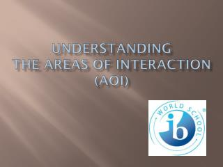 Understanding  the Areas of Interaction (AoI)
