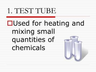 1. TEST TUBE