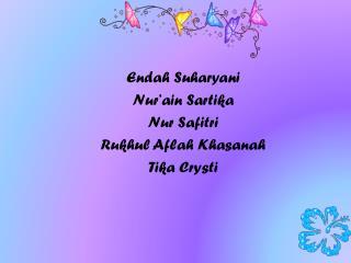 Endah Suharyani Nur'ain Sartika Nur Safitri Rukhul Aflah Khasanah Tika Crysti