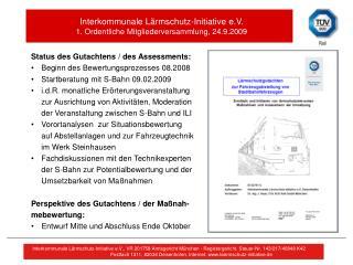 Status des Gutachtens / des  Assessments : Beginn des Bewertungsprozesses 08.2008