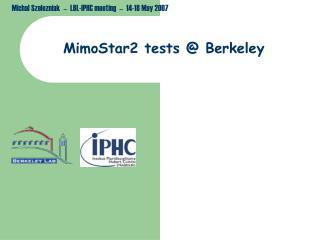 MimoStar2 tests @ Berkeley
