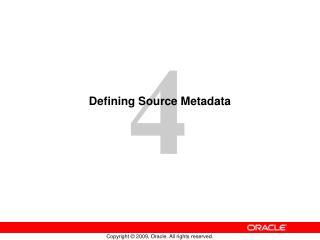 Defining Source Metadata