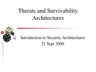 Threats and Survivability Architectures