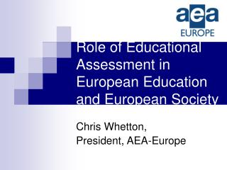 Role of Educational Assessment in European Education and European Society