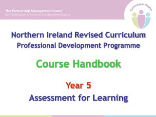 Northern Ireland Revised Curriculum Professional Development Programme  Course Handbook Year 5