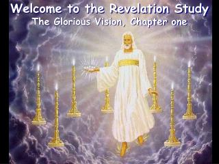 Welcome to the Revelation Study The Glorious Vision, Chapter one