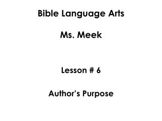 Bible Language Arts Ms. Meek