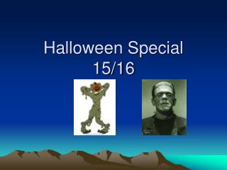 Halloween Special 15/16