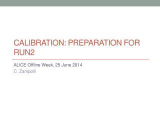 Calibration :  preparation for run2