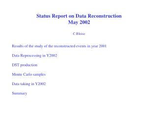 Status Report on Data Reconstruction May 2002 C.Bloise
