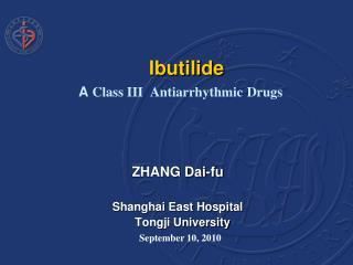 Ibutilide A  Class III Antiarrhythmic Drugs