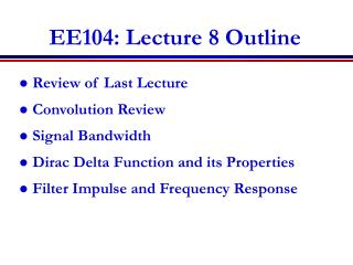 EE104: Lecture 8 Outline