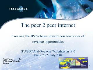 The peer 2 peer internet  Crossing the IPv6 chasm toward new territories of  revenue opportunities   ITU