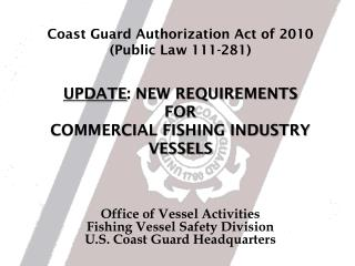 Office of Vessel Activities Fishing Vessel Safety Division U.S. Coast Guard Headquarters