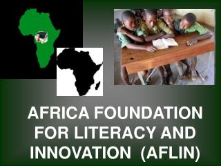 AFRICA FOUNDATION FOR LITERACY AND INNOVATION  (AFLIN)