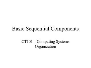 Basic Sequential Components