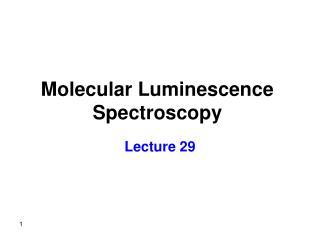 Molecular Luminescence Spectroscopy