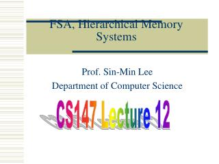 FSA, Hierarchical Memory Systems