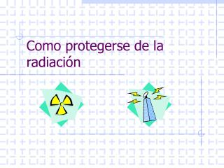 Como protegerse de la radiaci n