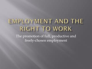 Employment  and the RIGHT TO WORK