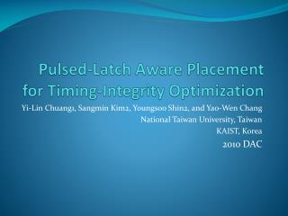 Pulsed-Latch Aware Placement for  Timing-Integrity Optimization