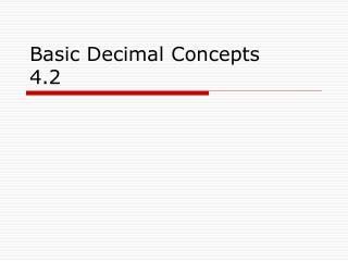 Basic Decimal Concepts 4.2